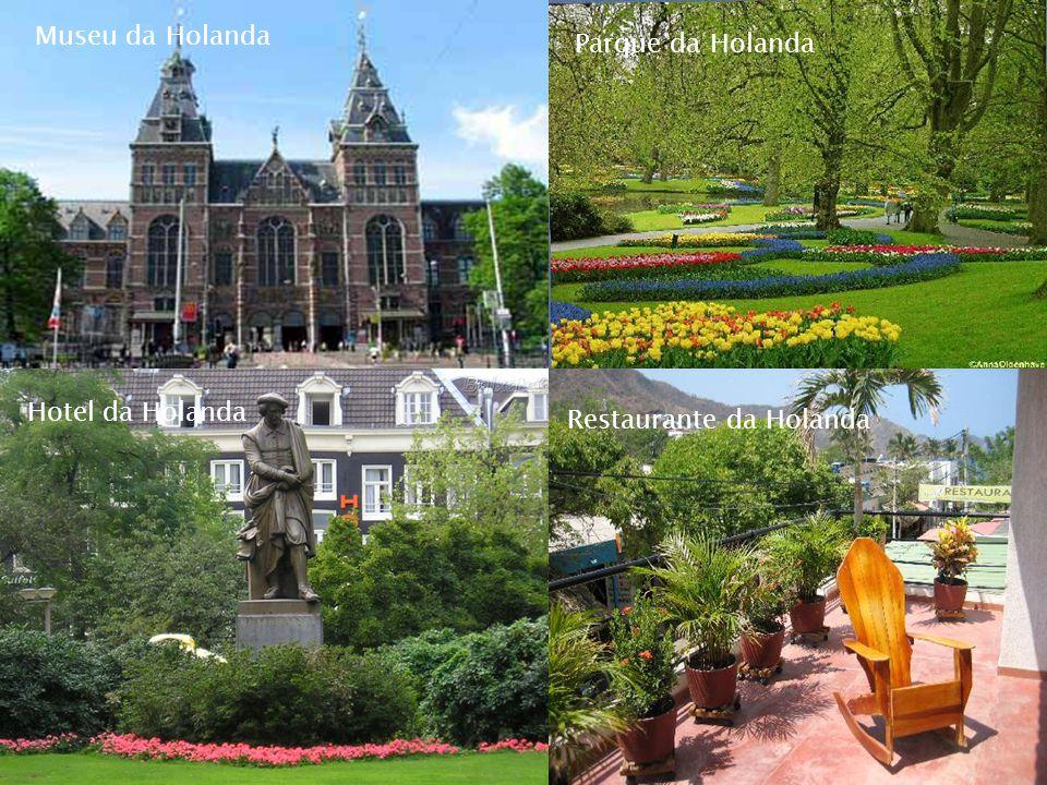 Museu da Holanda Parque da Holanda Hotel da Holanda Restaurante da Holanda