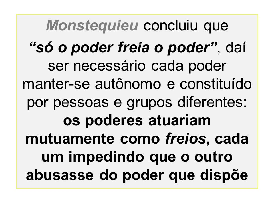 Monstequieu concluiu que