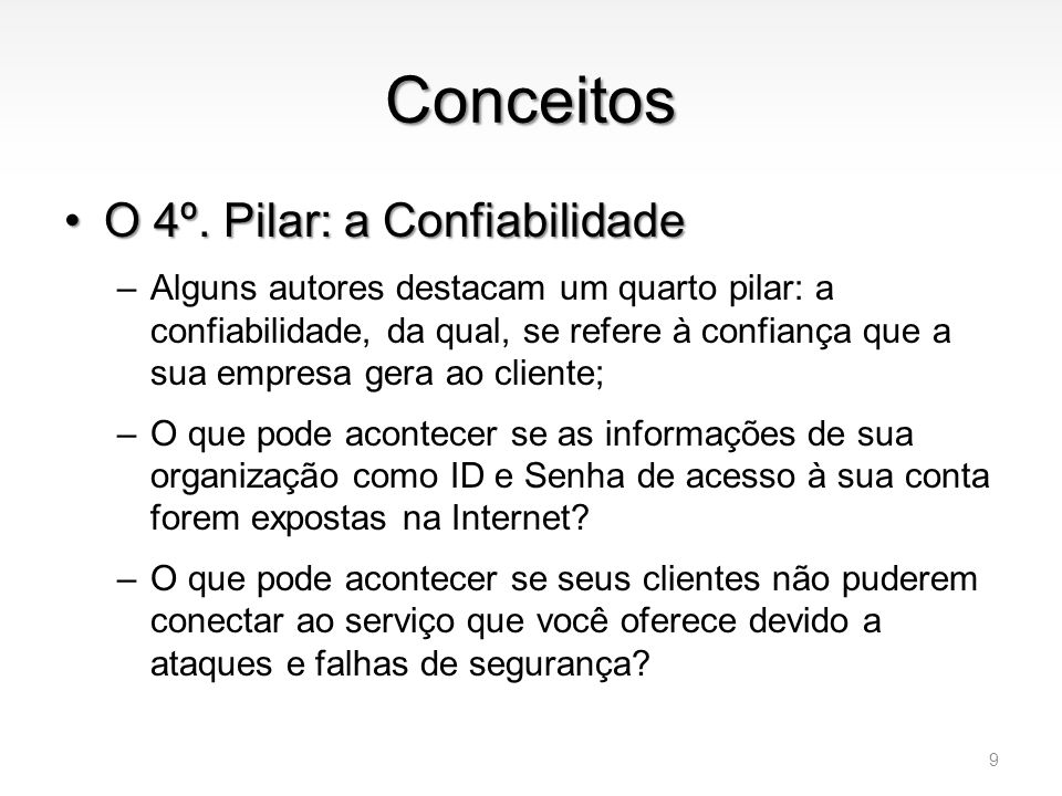 Conceitos O 4º. Pilar: a Confiabilidade