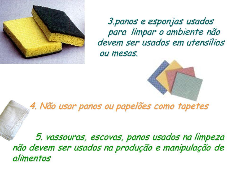 4. Não usar panos ou papelões como tapetes