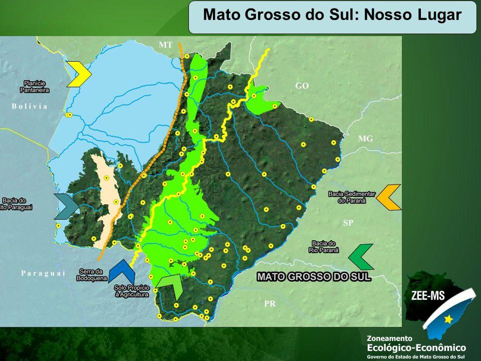 Mato Grosso do Sul: Nosso Lugar