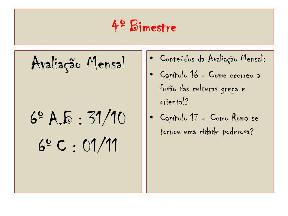 Avaliação Mensal 6º A.B : 31/10 6º C : 01/11