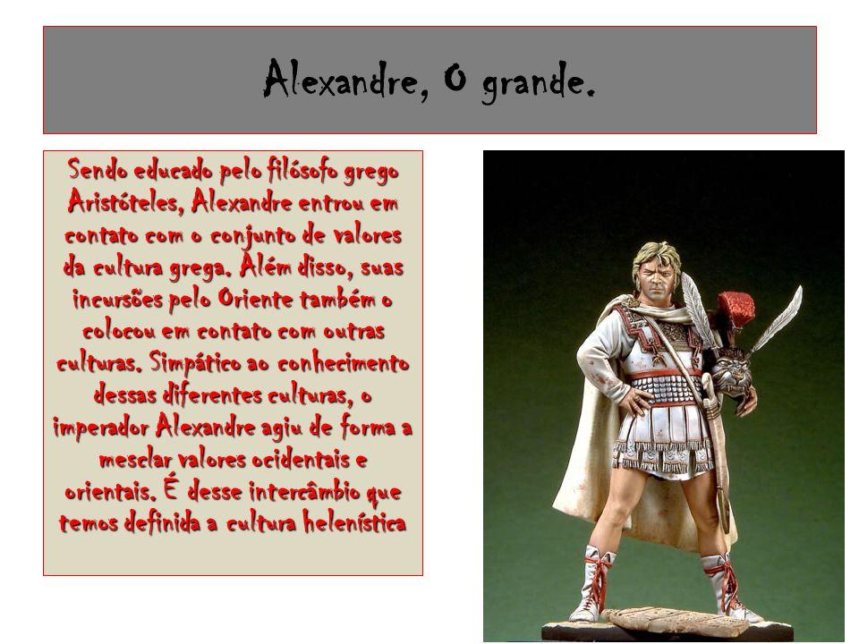 Alexandre, O grande.