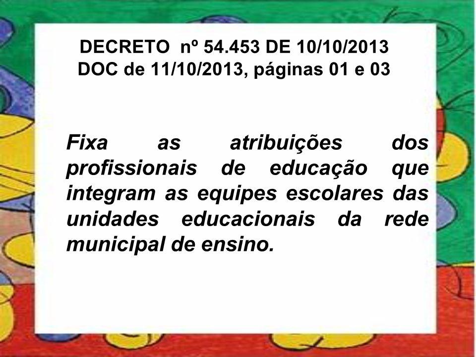 DECRETO nº 54.453 DE 10/10/2013 DOC de 11/10/2013, páginas 01 e 03