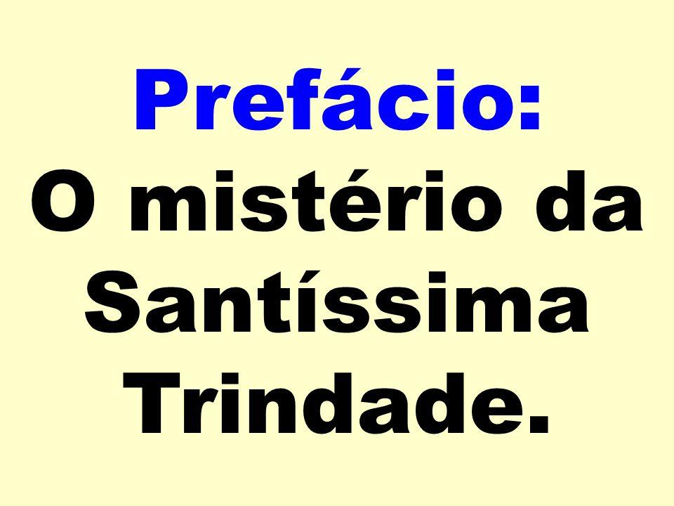Prefácio: O mistério da Santíssima Trindade.