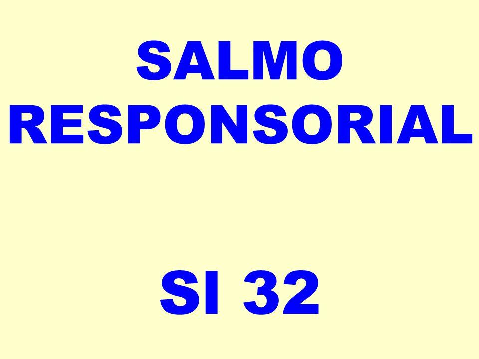 SALMO RESPONSORIAL Sl 32