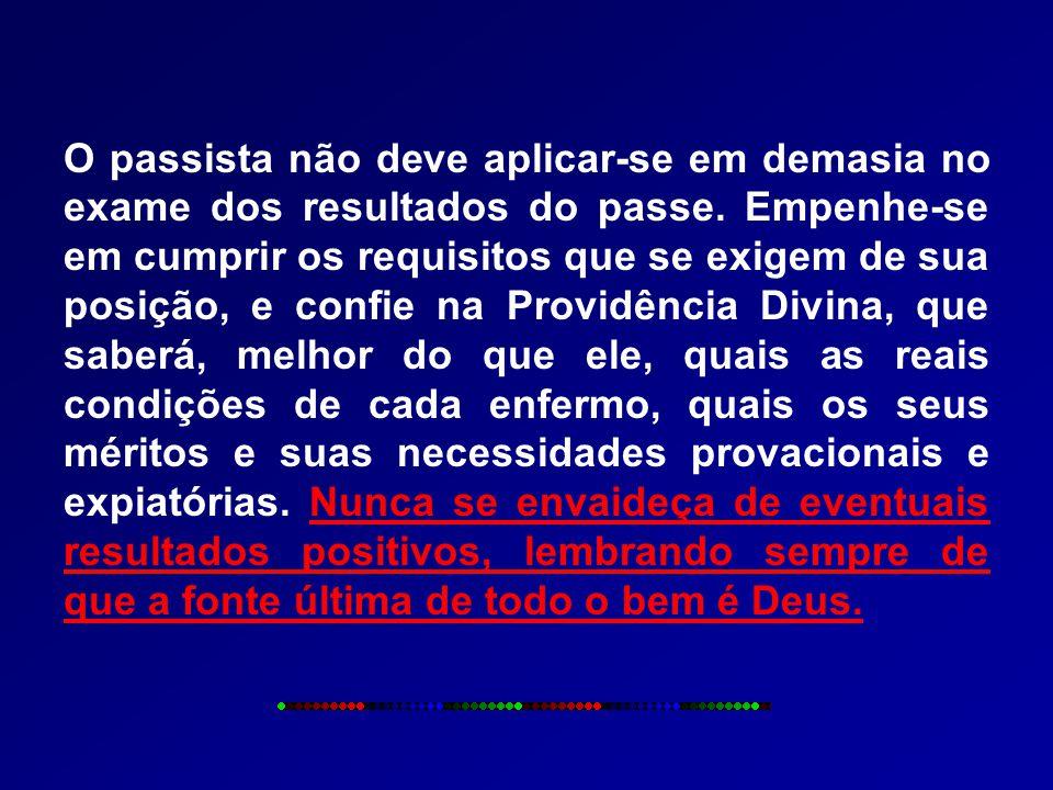 O passista não deve aplicar-se em demasia no exame dos resultados do passe.