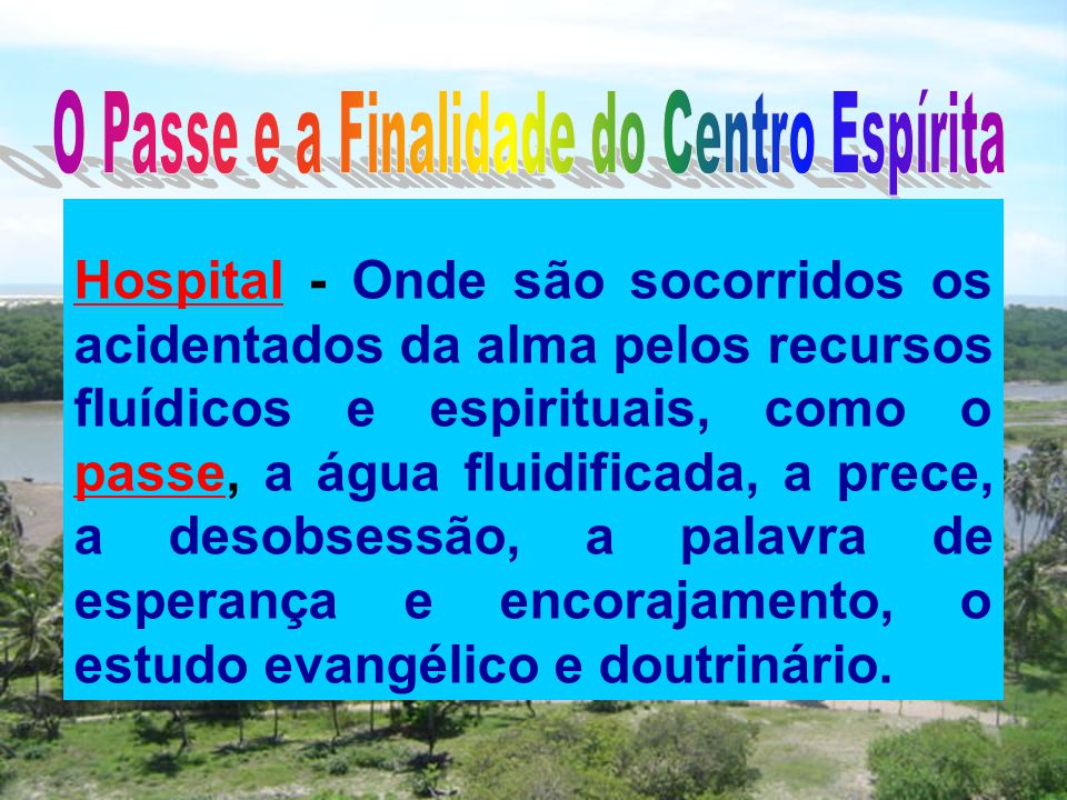O Passe e a Finalidade do Centro Espírita