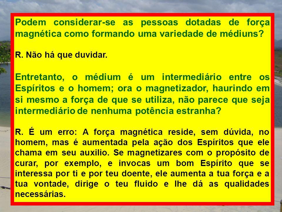 Podem considerar-se as pessoas dotadas de força magnética como formando uma variedade de médiuns