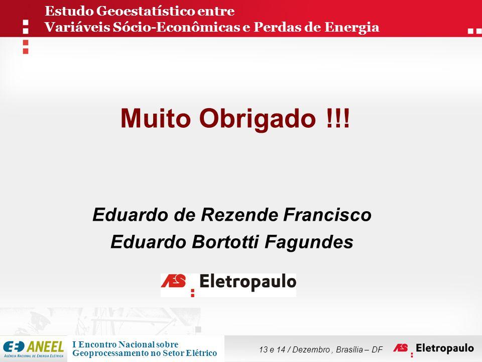 Eduardo de Rezende Francisco Eduardo Bortotti Fagundes