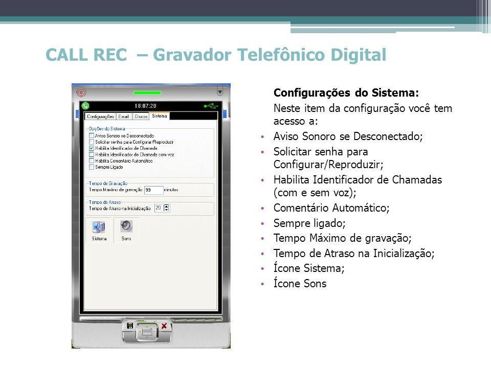 CALL REC – Gravador Telefônico Digital