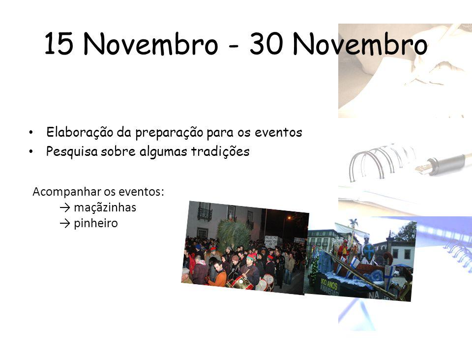 15 Novembro - 30 Novembro Elaboração da preparação para os eventos