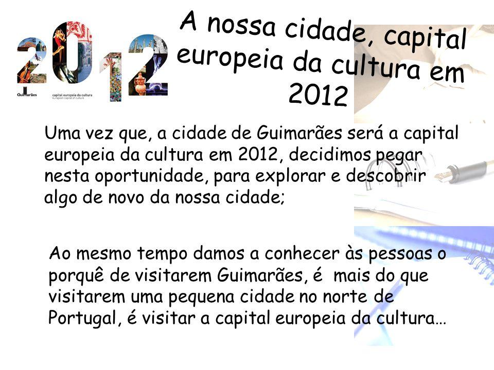A nossa cidade, capital europeia da cultura em 2012