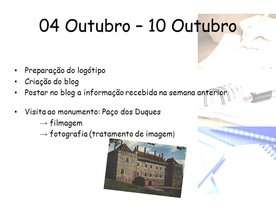 04 Outubro – 10 Outubro Preparação do logótipo Criação do blog