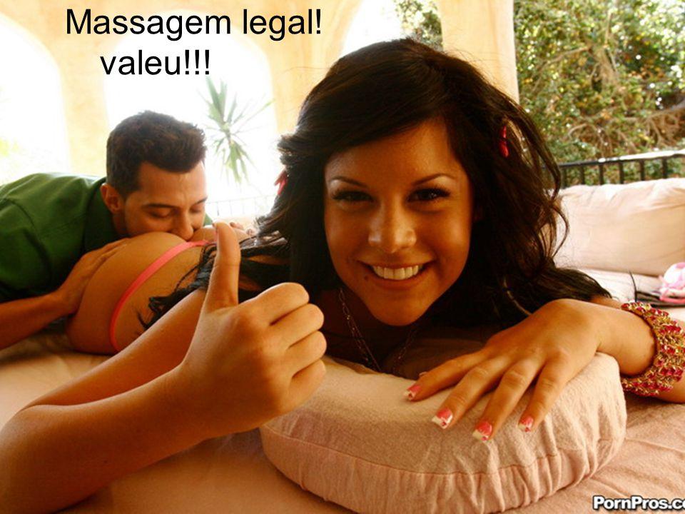 Massagem legal! valeu!!!
