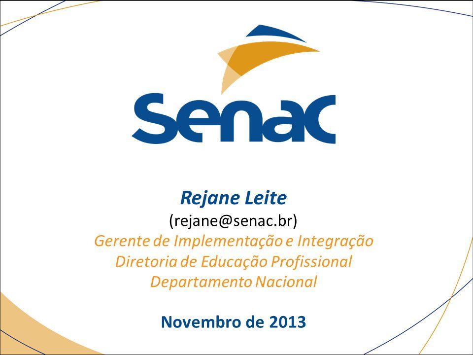 Rejane Leite Novembro de 2013 (rejane@senac.br)