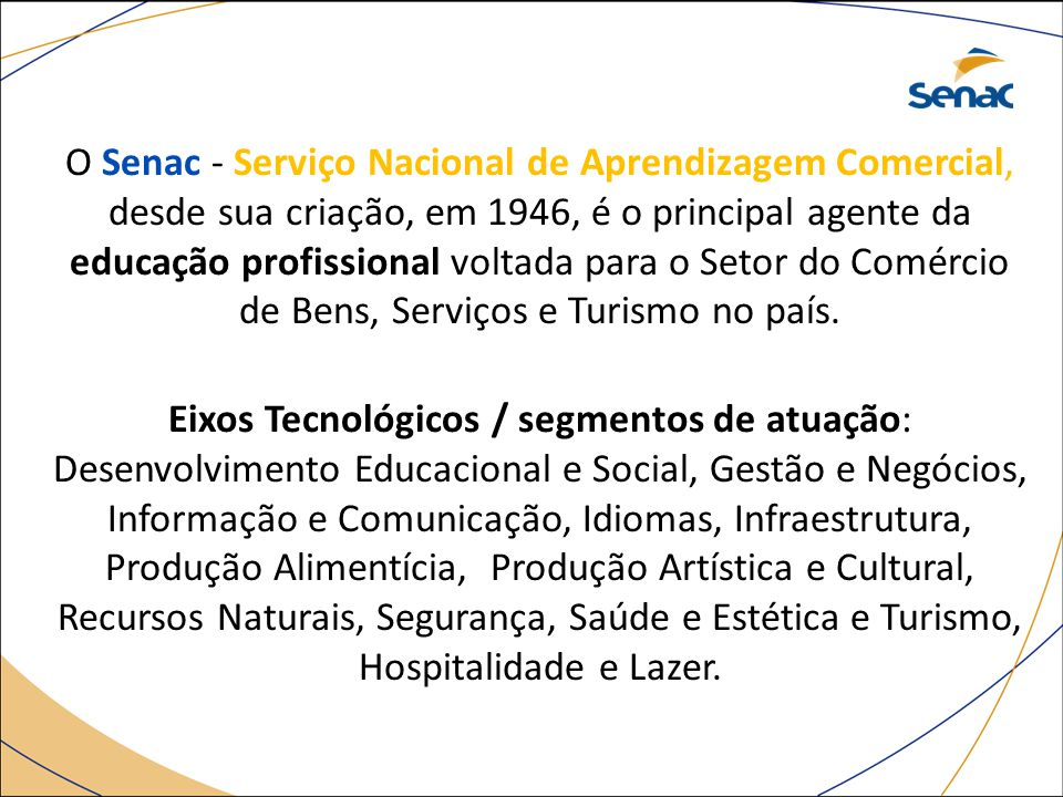Eixos Tecnológicos / segmentos de atuação:
