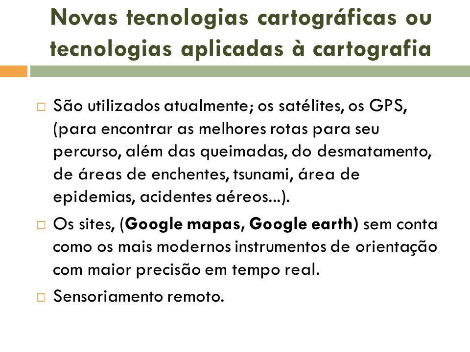 Novas tecnologias cartográficas ou tecnologias aplicadas à cartografia