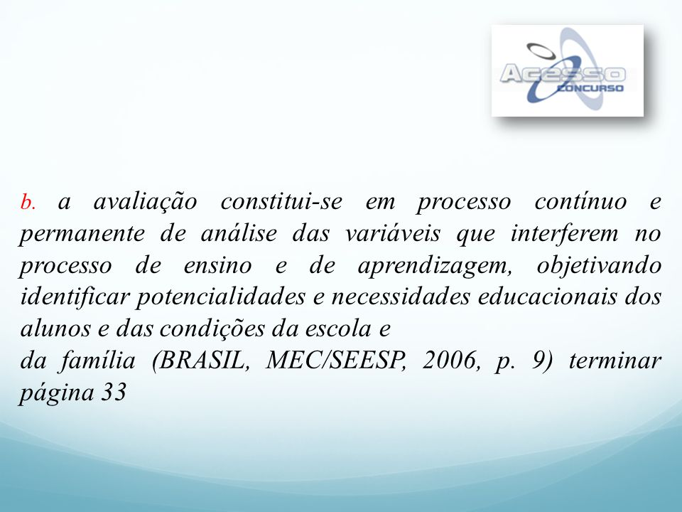 da família (BRASIL, MEC/SEESP, 2006, p. 9) terminar página 33