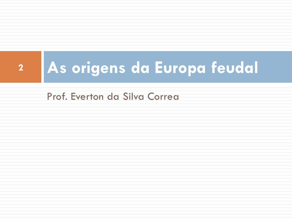 As origens da Europa feudal