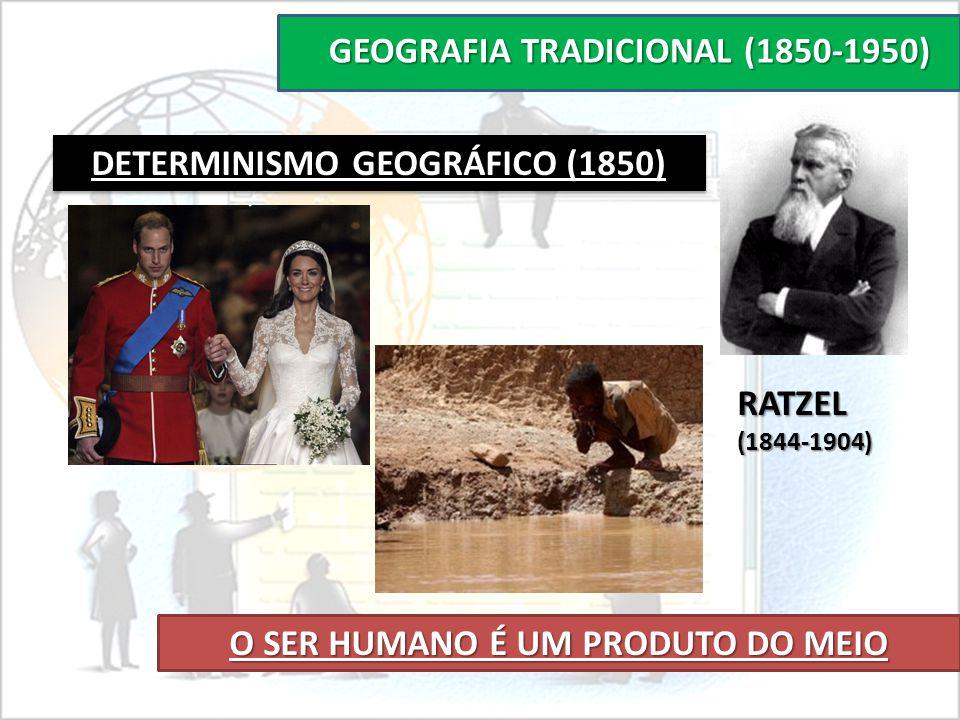 GEOGRAFIA TRADICIONAL (1850-1950)