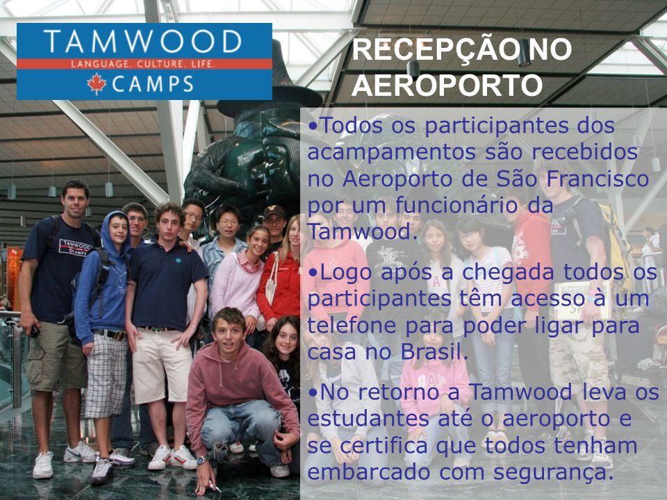 RECEPÇÃO NO AEROPORTO Todos os participantes dos acampamentos são recebidos no Aeroporto de São Francisco por um funcionário da Tamwood.