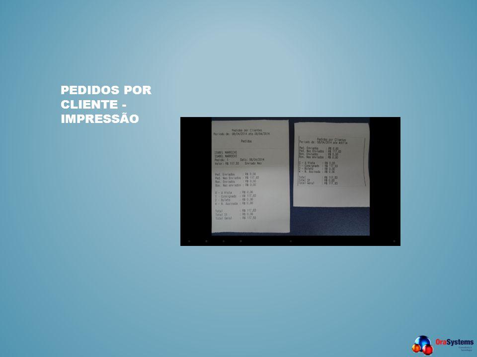 Pedidos por Cliente - Impressão