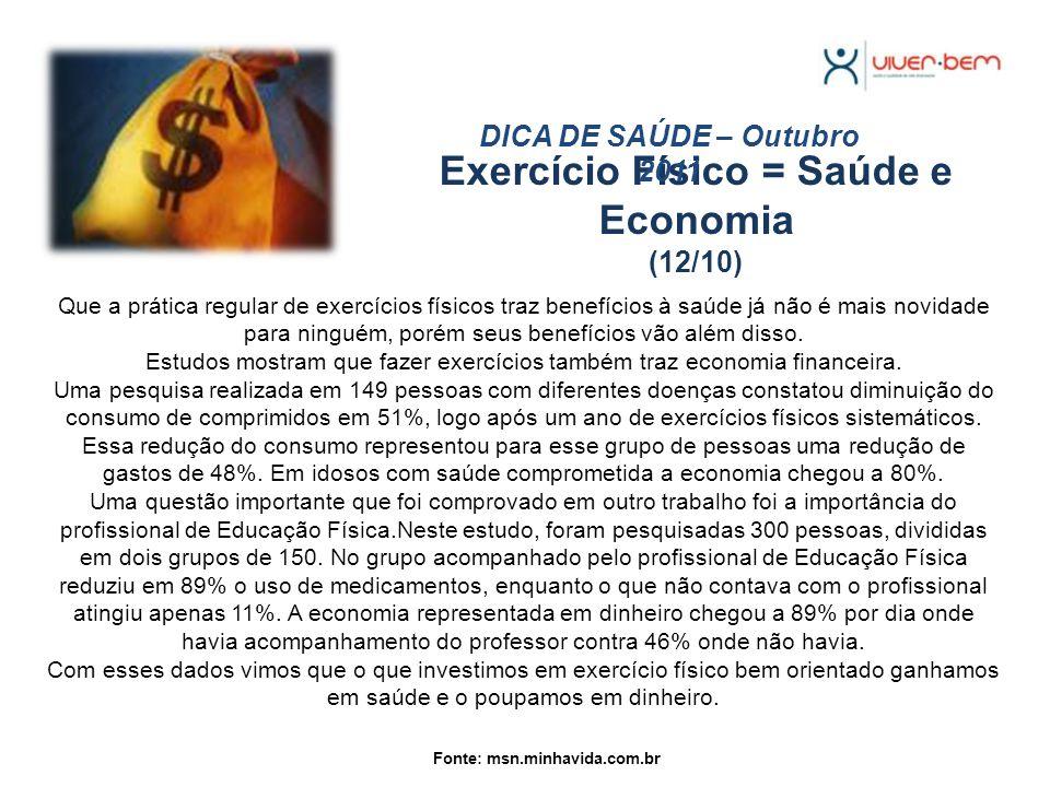 Exercício Físico = Saúde e Economia (12/10)