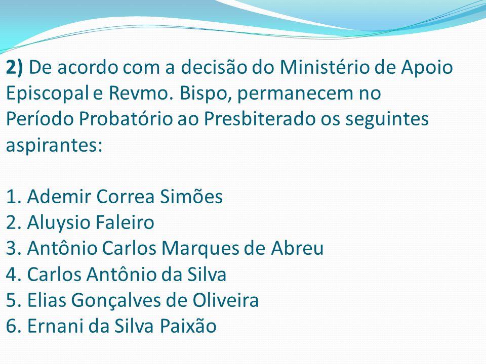 2) De acordo com a decisão do Ministério de Apoio Episcopal e Revmo