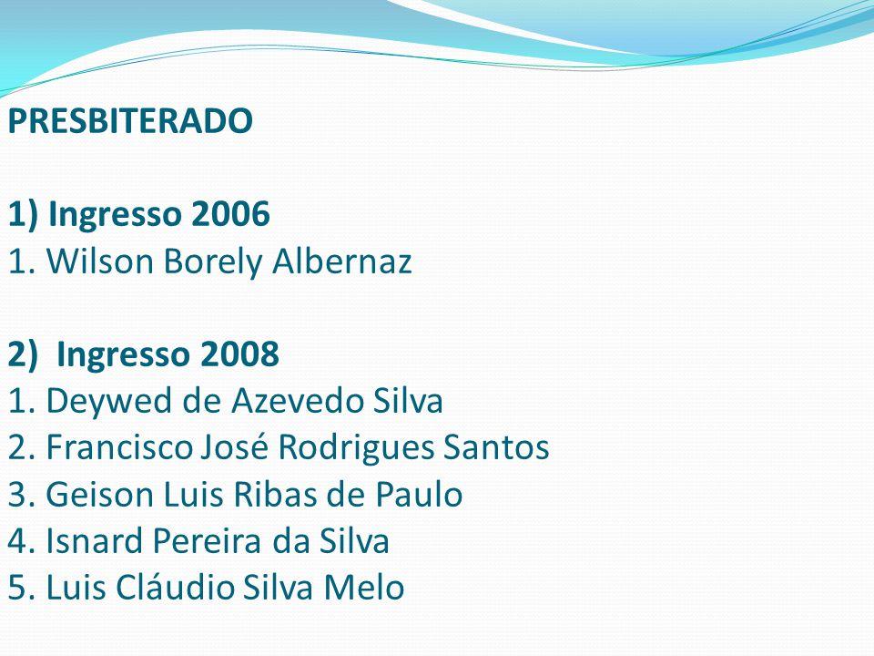 PRESBITERADO 1) Ingresso 2006 1