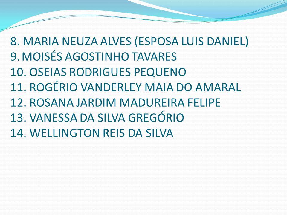 8. Maria Neuza Alves (esposa Luis Daniel) 9
