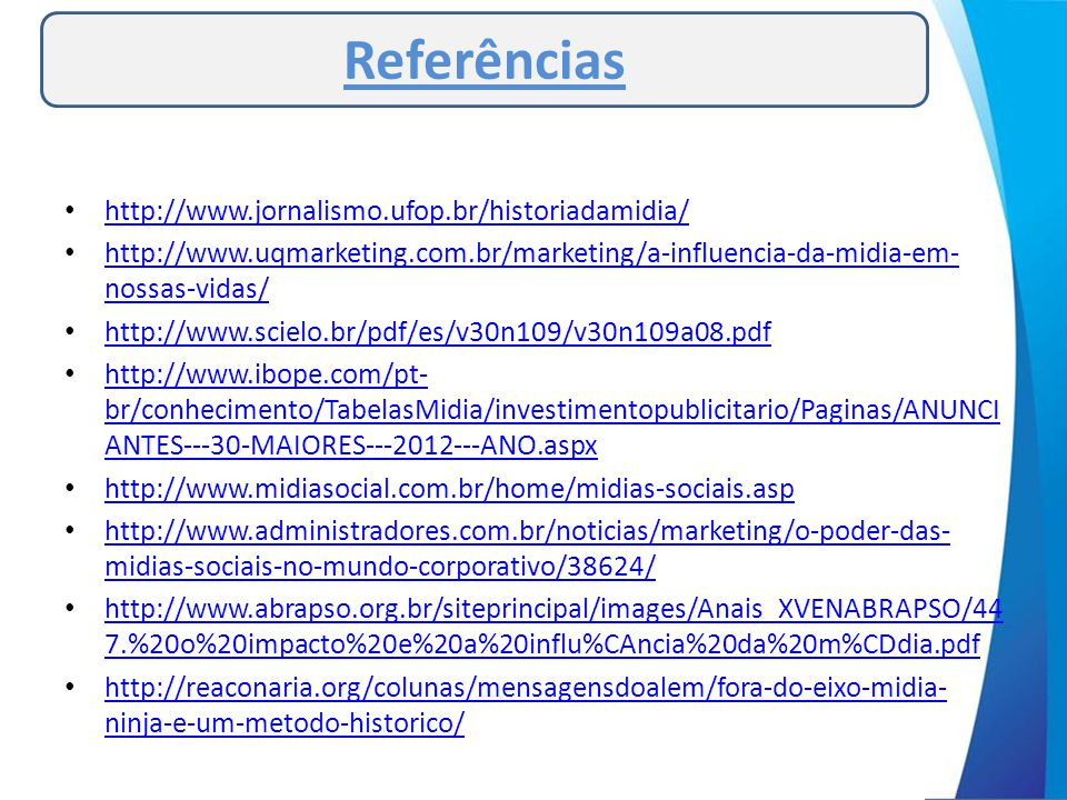Referências http://www.jornalismo.ufop.br/historiadamidia/
