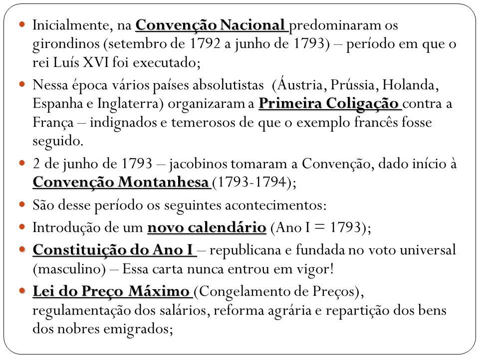 Inicialmente, na Convenção Nacional predominaram os girondinos (setembro de 1792 a junho de 1793) – período em que o rei Luís XVI foi executado;