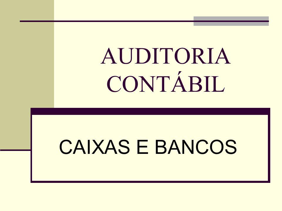 AUDITORIA CONTÁBIL CAIXAS E BANCOS