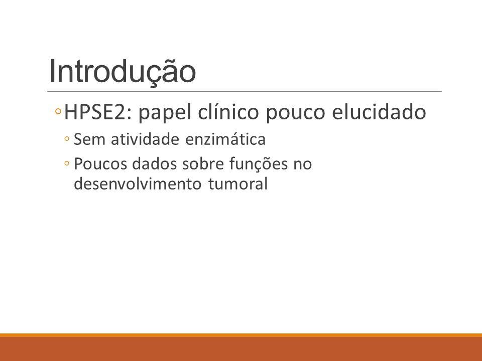 Introdução HPSE2: papel clínico pouco elucidado