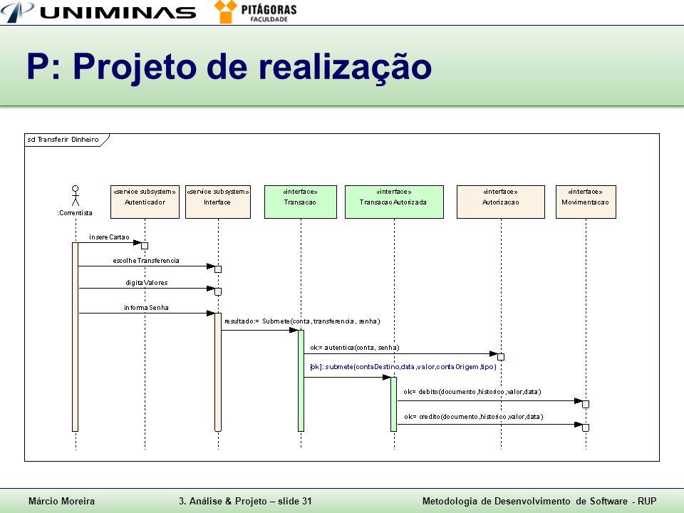 P: Projeto de realização