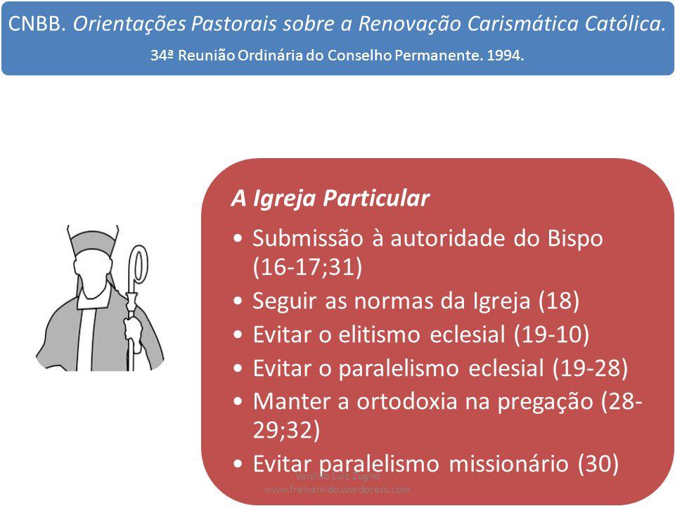Submissão à autoridade do Bispo (16-17;31)