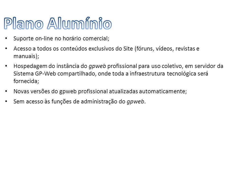 Plano Alumínio Suporte on-line no horário comercial;
