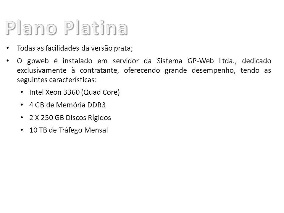 Plano Platina Todas as facilidades da versão prata;