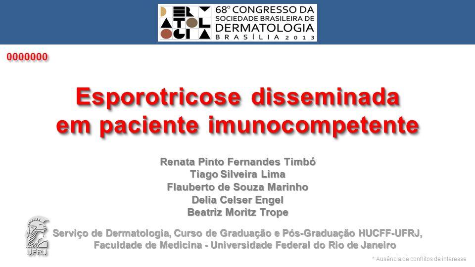 Esporotricose disseminada em paciente imunocompetente