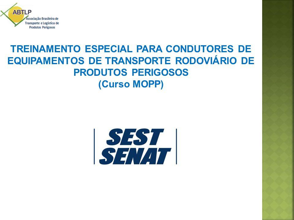TREINAMENTO ESPECIAL PARA CONDUTORES DE EQUIPAMENTOS DE TRANSPORTE RODOVIÁRIO DE PRODUTOS PERIGOSOS