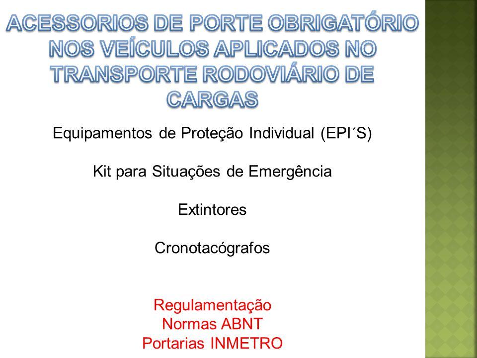 ACESSORIOS DE PORTE OBRIGATÓRIO NOS VEÍCULOS APLICADOS NO TRANSPORTE RODOVIÁRIO DE CARGAS