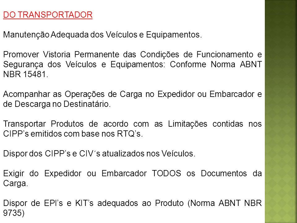 DO TRANSPORTADOR Manutenção Adequada dos Veículos e Equipamentos.