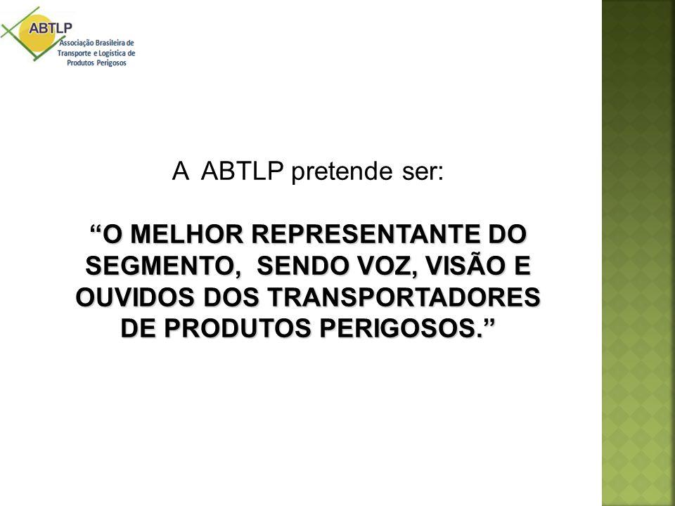A ABTLP pretende ser: O MELHOR REPRESENTANTE DO SEGMENTO, SENDO VOZ, VISÃO E OUVIDOS DOS TRANSPORTADORES DE PRODUTOS PERIGOSOS.