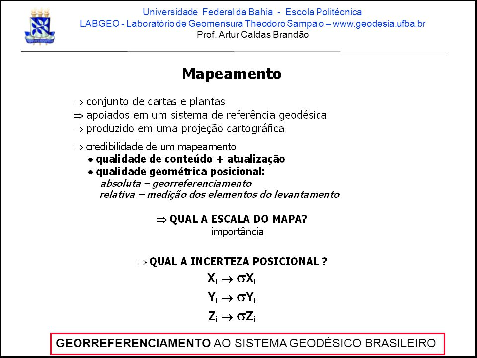 GEORREFERENCIAMENTO AO SISTEMA GEODÉSICO BRASILEIRO