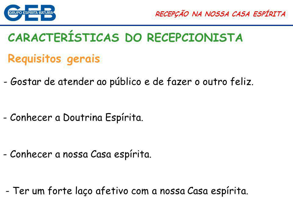 CARACTERÍSTICAS DO RECEPCIONISTA Requisitos gerais