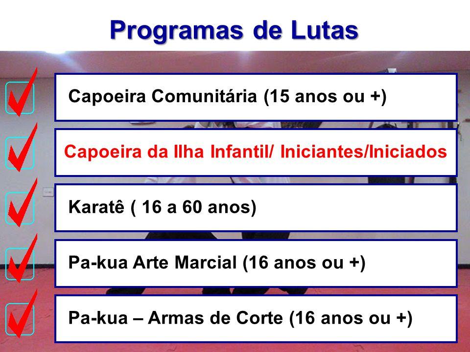 Programas de Lutas Capoeira Comunitária (15 anos ou +)