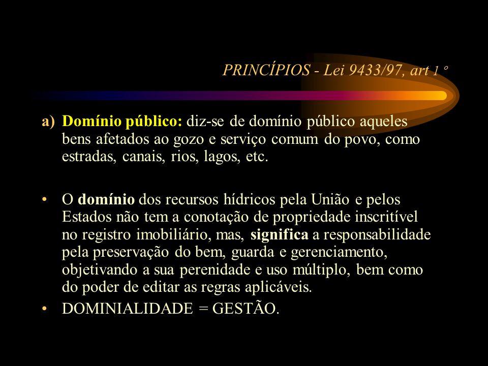 PRINCÍPIOS - Lei 9433/97, art 1 º