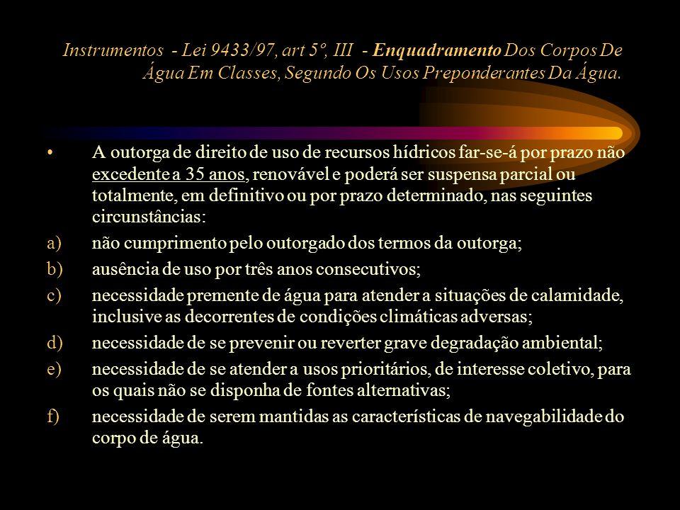 Instrumentos - Lei 9433/97, art 5º, III - Enquadramento Dos Corpos De Água Em Classes, Segundo Os Usos Preponderantes Da Água.