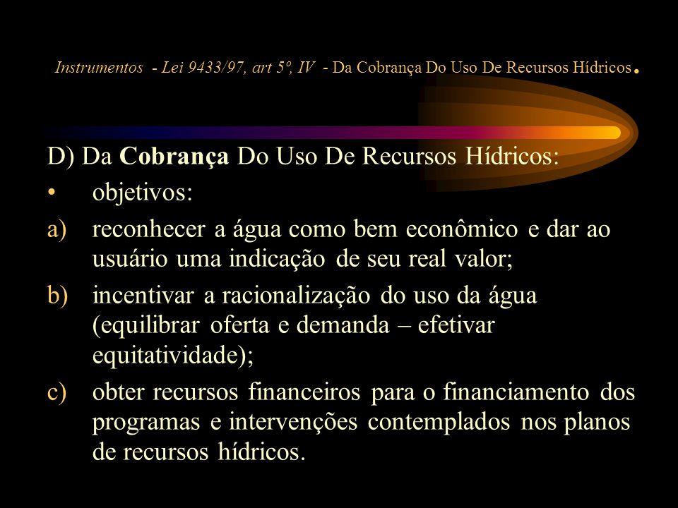 D) Da Cobrança Do Uso De Recursos Hídricos: objetivos: